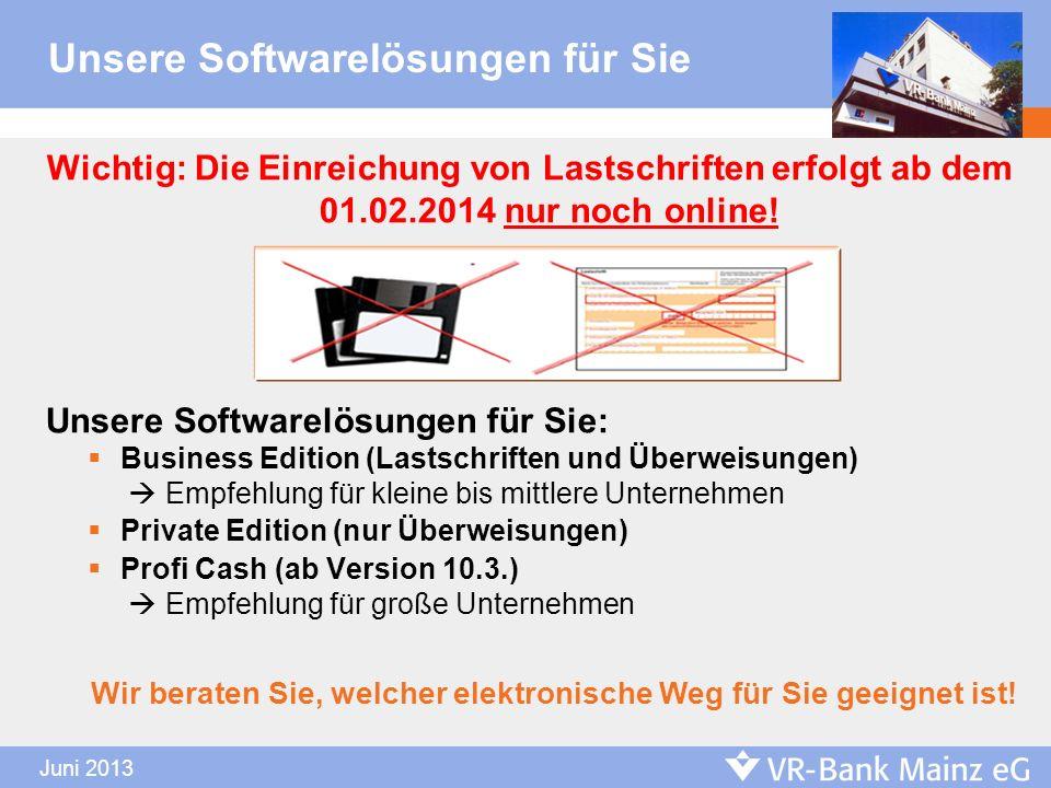 Wichtig: Die Einreichung von Lastschriften erfolgt ab dem 01.02.2014 nur noch online! Unsere Softwarelösungen für Sie: Business Edition (Lastschriften