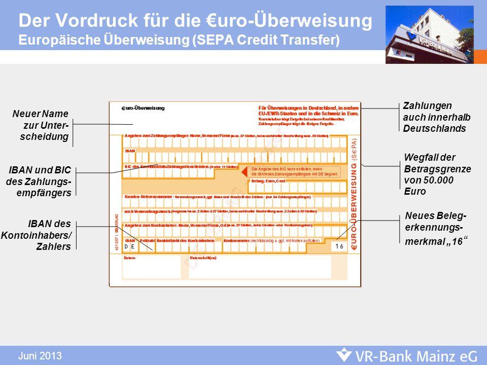 Juni 2013 Der Vordruck für die uro-Überweisung Europäische Überweisung (SEPA Credit Transfer) Zahlungen auch innerhalb Deutschlands Wegfall der Betrag