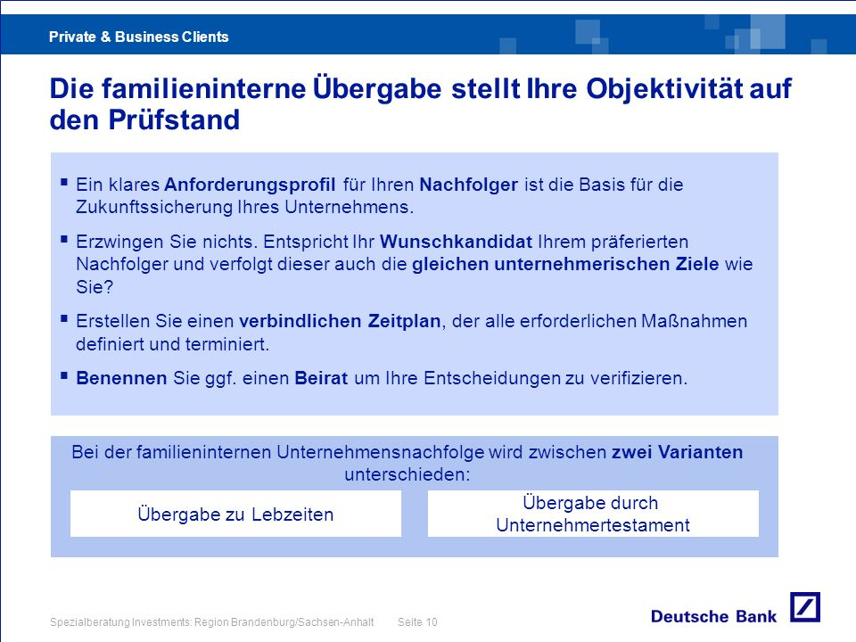 Private & Business Clients Spezialberatung Investments: Region Brandenburg/Sachsen-Anhalt Seite 10 Bei der familieninternen Unternehmensnachfolge wird