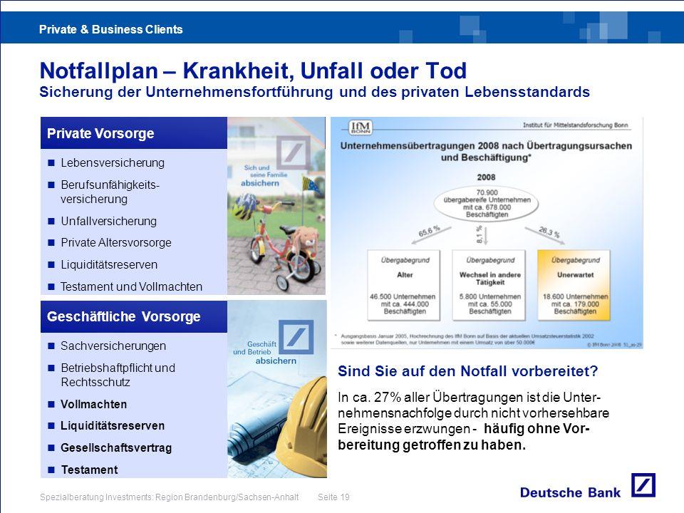 Private & Business Clients Spezialberatung Investments: Region Brandenburg/Sachsen-Anhalt Seite 19 Notfallplan – Krankheit, Unfall oder Tod Sicherung