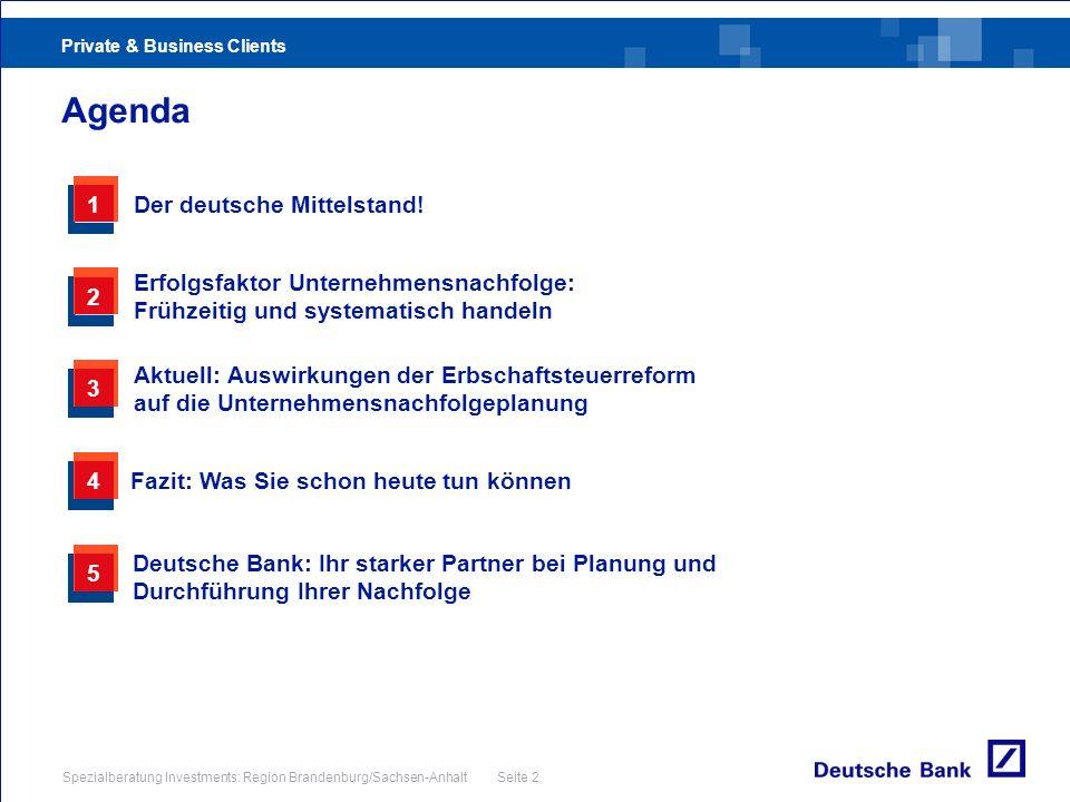 Private & Business Clients Spezialberatung Investments: Region Brandenburg/Sachsen-Anhalt Seite 2 Agenda 3 Aktuell: Auswirkungen der Erbschaftsteuerre