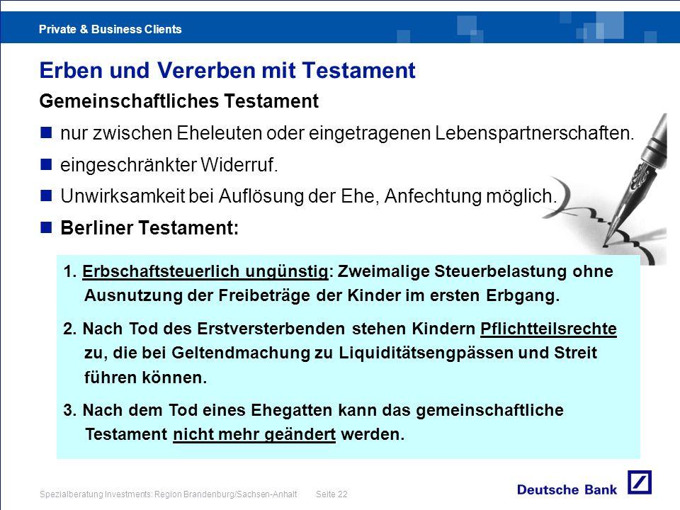 Private & Business Clients Spezialberatung Investments: Region Brandenburg/Sachsen-Anhalt Seite 22 Erben und Vererben mit Testament Gemeinschaftliches