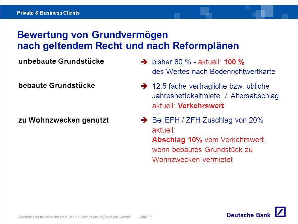 Private & Business Clients Spezialberatung Investments: Region Brandenburg/Sachsen-Anhalt Seite 27 unbebaute Grundstücke bebaute Grundstücke zu Wohnzw