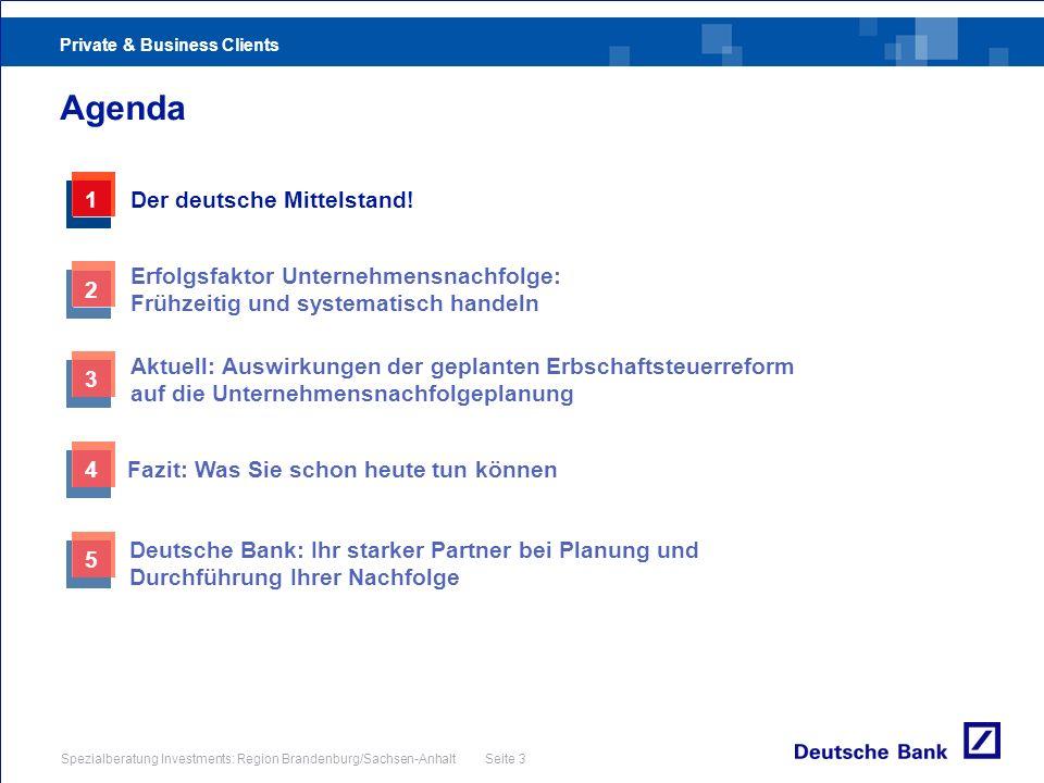 Private & Business Clients Spezialberatung Investments: Region Brandenburg/Sachsen-Anhalt Seite 3 Agenda 3 Aktuell: Auswirkungen der geplanten Erbscha