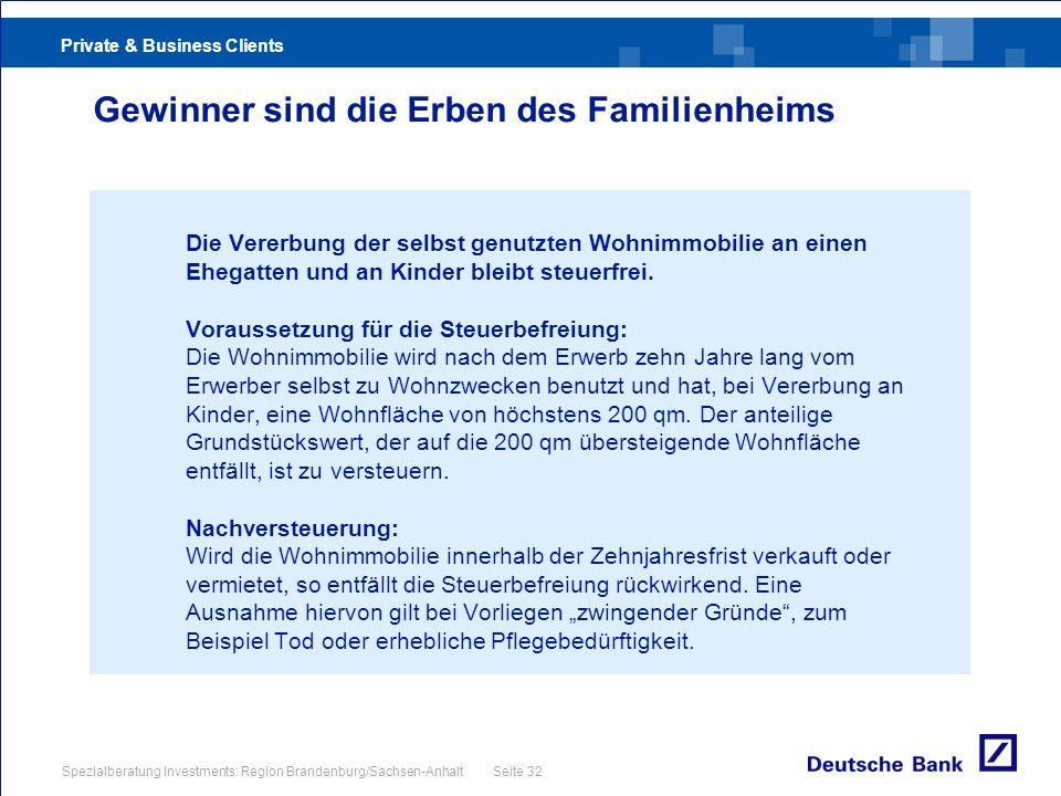Private & Business Clients Spezialberatung Investments: Region Brandenburg/Sachsen-Anhalt Seite 32 Gewinner sind die Erben des Familienheims Die Verer