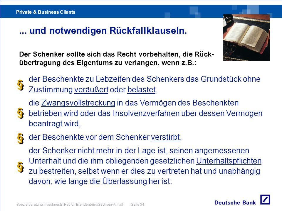 Private & Business Clients Spezialberatung Investments: Region Brandenburg/Sachsen-Anhalt Seite 34 der Beschenkte zu Lebzeiten des Schenkers das Grund