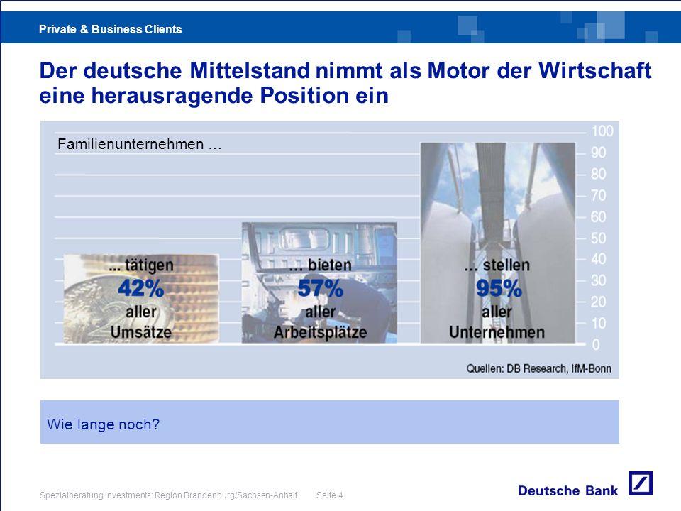 Private & Business Clients Spezialberatung Investments: Region Brandenburg/Sachsen-Anhalt Seite 4 Der deutsche Mittelstand nimmt als Motor der Wirtsch