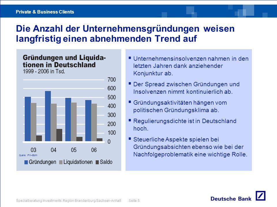 Private & Business Clients Spezialberatung Investments: Region Brandenburg/Sachsen-Anhalt Seite 5 Unternehmensinsolvenzen nahmen in den letzten Jahren