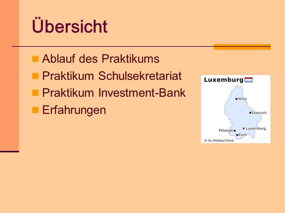 Übersicht Ablauf des Praktikums Praktikum Schulsekretariat Praktikum Investment-Bank Erfahrungen