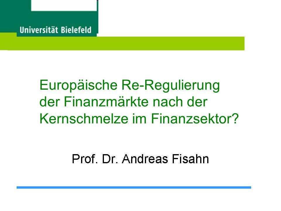 Europäische Re-Regulierung der Finanzmärkte nach der Kernschmelze im Finanzsektor?