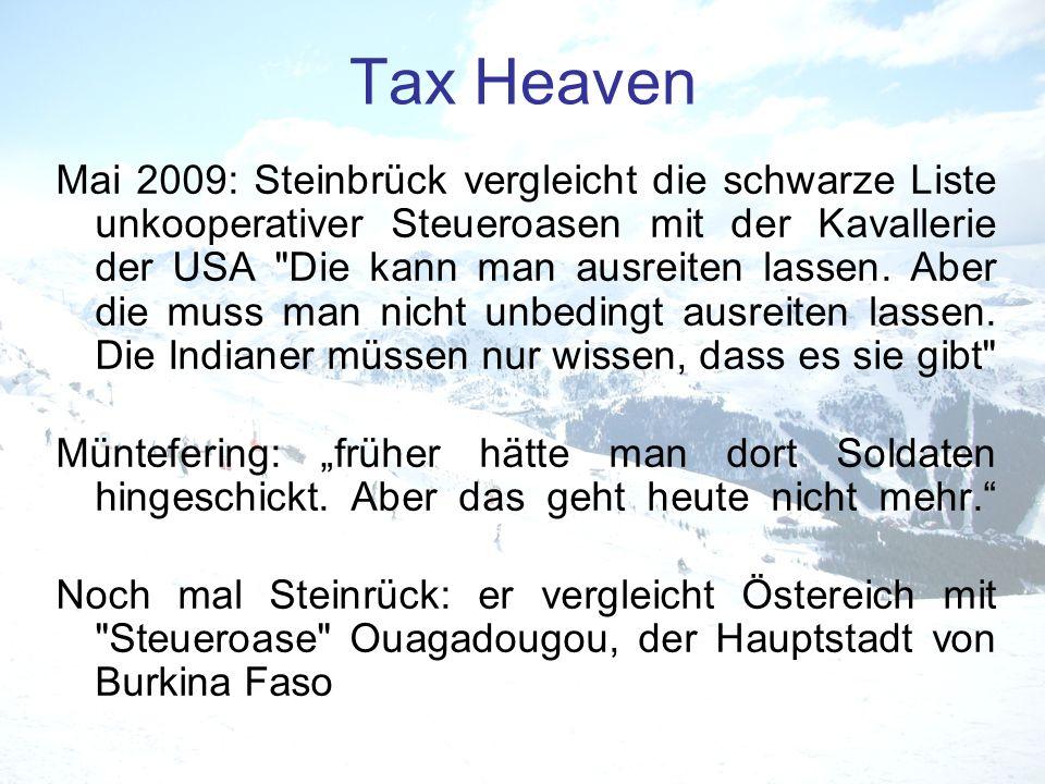 Tax Heaven Mai 2009: Steinbrück vergleicht die schwarze Liste unkooperativer Steueroasen mit der Kavallerie der USA
