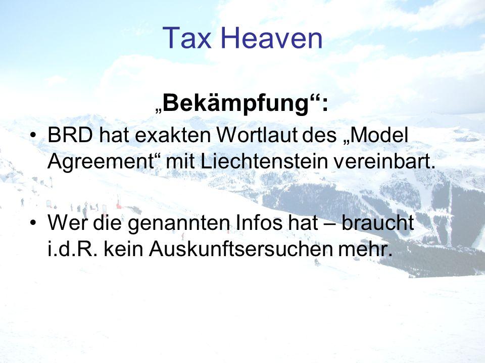 Tax Heaven Bekämpfung: BRD hat exakten Wortlaut des Model Agreement mit Liechtenstein vereinbart. Wer die genannten Infos hat – braucht i.d.R. kein Au