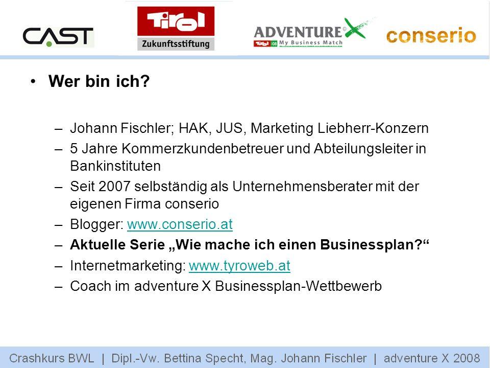 Wer bin ich? –Johann Fischler; HAK, JUS, Marketing Liebherr-Konzern –5 Jahre Kommerzkundenbetreuer und Abteilungsleiter in Bankinstituten –Seit 2007 s