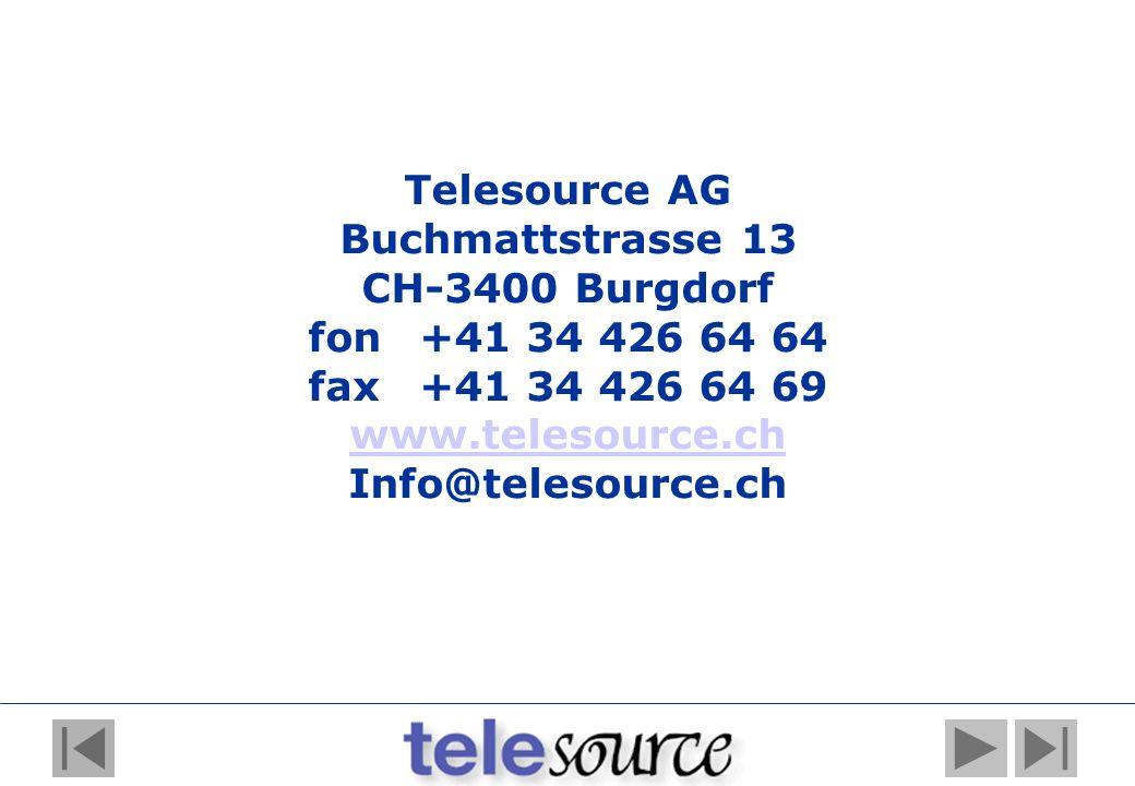 Telesource AG Buchmattstrasse 13 CH-3400 Burgdorf fon+41 34 426 64 64 fax+41 34 426 64 69 www.telesource.ch Info@telesource.ch