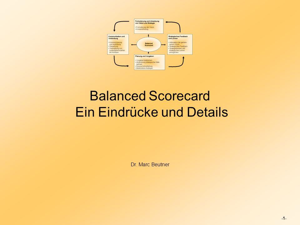 -2- Die Balanced Scorecard (BSC) als Handlungsrahmen zur Integration von strategischen Maßnahmen in Unternehmen bildet neben finanzielle Kennzahlen, die Perspektiven der Kunden und der internen Geschäftsprozesse sowie Lernen und Wachstum ab mehr als nur ein neues Kennzahlen- bzw.