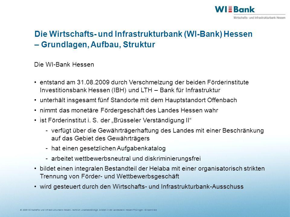 © 2009 Wirtschafts- und Infrastrukturbank Hessen, rechtlich unselbstständige Anstalt in der Landesbank Hessen-Thüringen Girozentrale Gründungs- und Wachstumsfinanzierung Hessen (GuW) Finanzierungsanteil -max.
