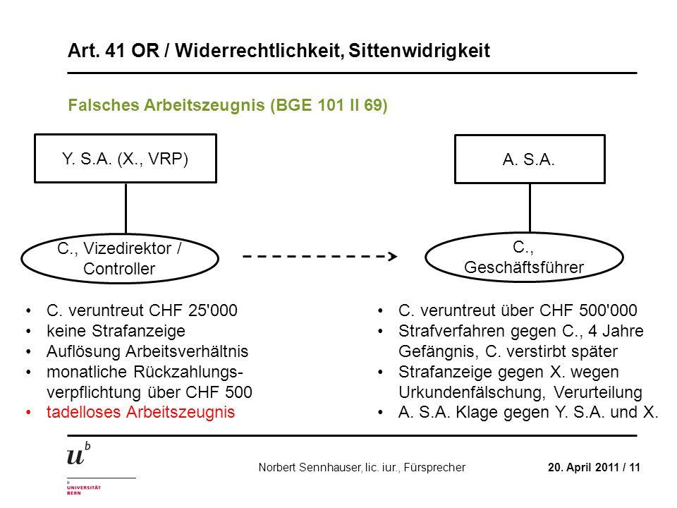 Art. 41 OR / Widerrechtlichkeit, Sittenwidrigkeit 20. April 2011 / 11Norbert Sennhauser, lic. iur., Fürsprecher Falsches Arbeitszeugnis (BGE 101 II 69