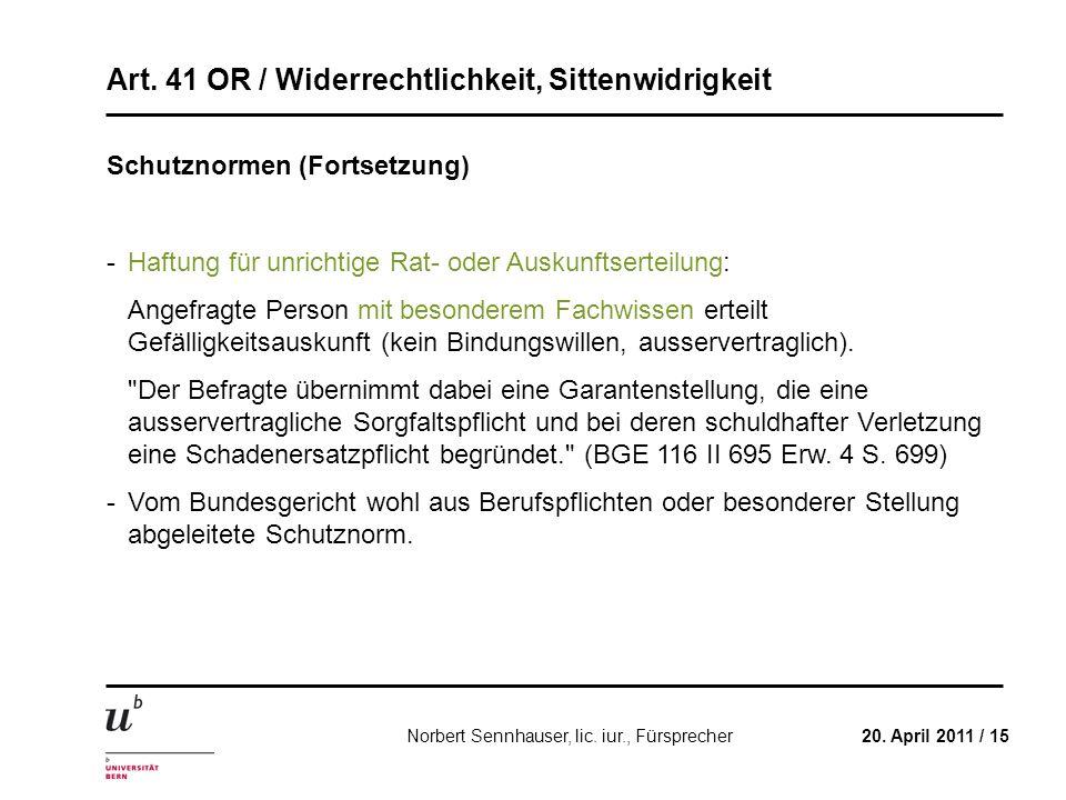 Art. 41 OR / Widerrechtlichkeit, Sittenwidrigkeit 20. April 2011 / 15Norbert Sennhauser, lic. iur., Fürsprecher Schutznormen (Fortsetzung) -Haftung fü