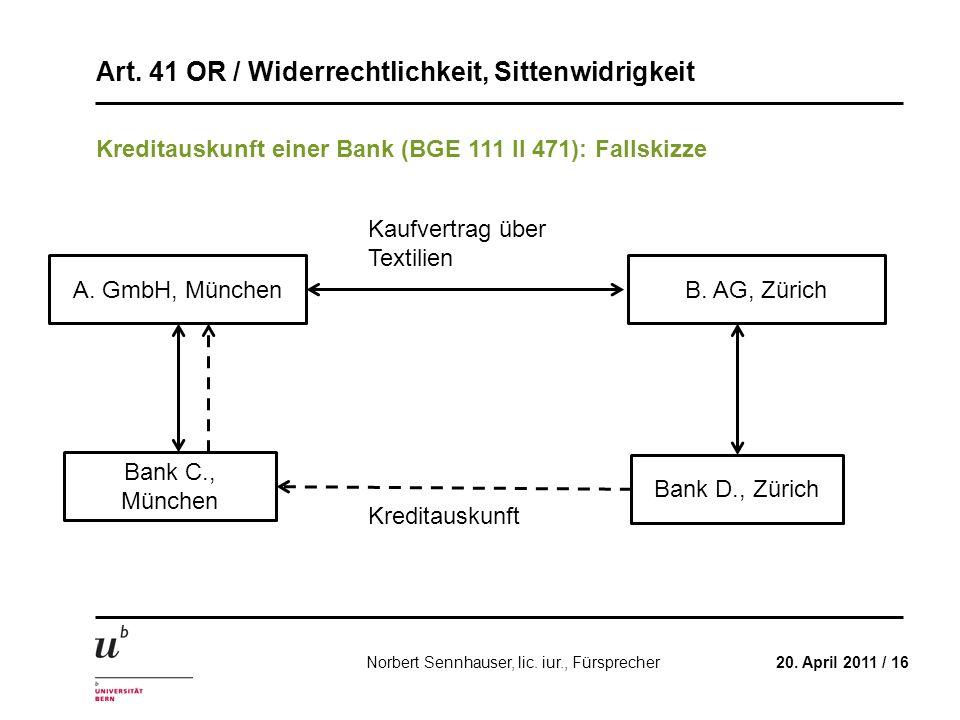 Art. 41 OR / Widerrechtlichkeit, Sittenwidrigkeit 20. April 2011 / 16Norbert Sennhauser, lic. iur., Fürsprecher Kreditauskunft einer Bank (BGE 111 II