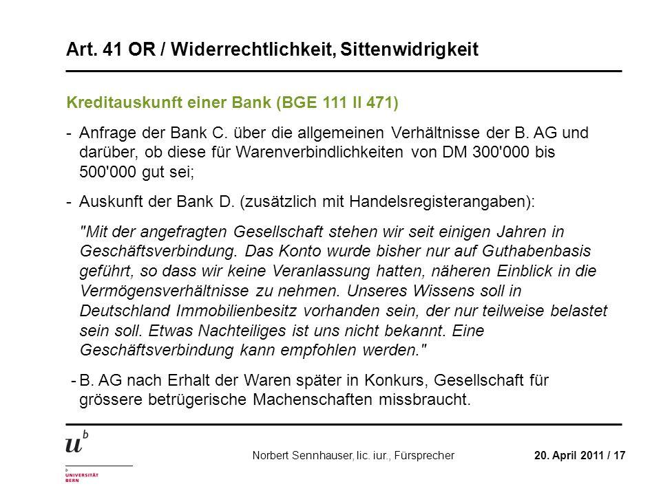 Art. 41 OR / Widerrechtlichkeit, Sittenwidrigkeit 20. April 2011 / 17Norbert Sennhauser, lic. iur., Fürsprecher Kreditauskunft einer Bank (BGE 111 II