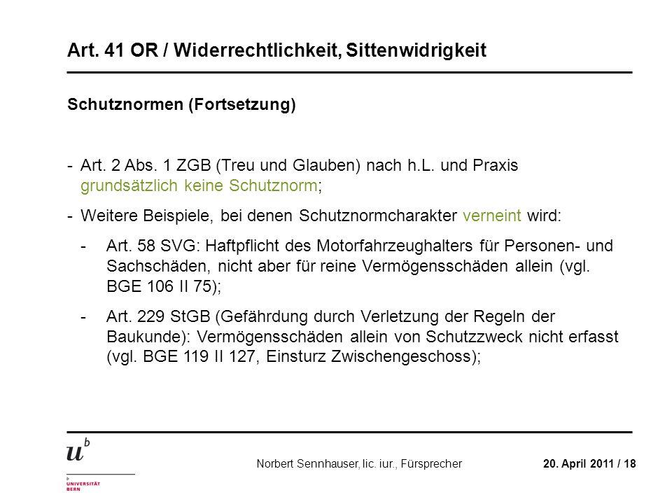 Art. 41 OR / Widerrechtlichkeit, Sittenwidrigkeit 20. April 2011 / 18Norbert Sennhauser, lic. iur., Fürsprecher Schutznormen (Fortsetzung) -Art. 2 Abs