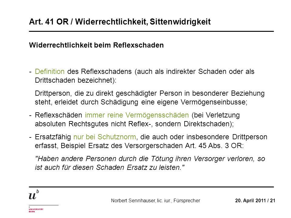 Art. 41 OR / Widerrechtlichkeit, Sittenwidrigkeit 20. April 2011 / 21Norbert Sennhauser, lic. iur., Fürsprecher Widerrechtlichkeit beim Reflexschaden