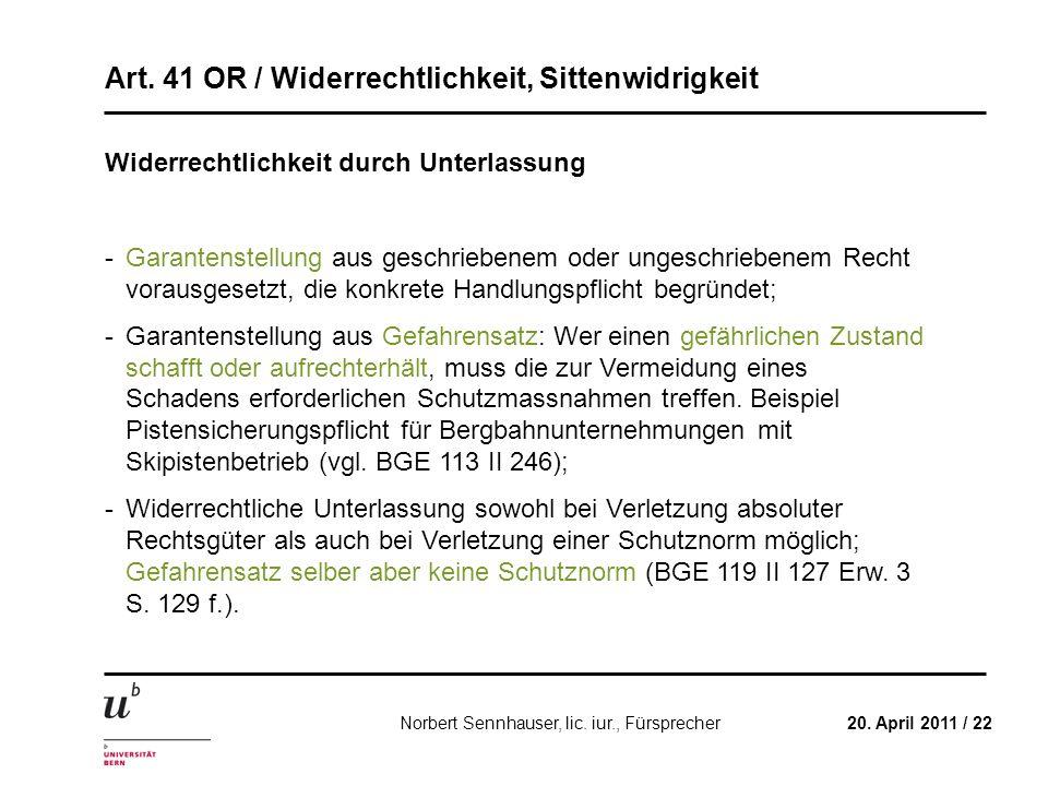 Art. 41 OR / Widerrechtlichkeit, Sittenwidrigkeit 20. April 2011 / 22Norbert Sennhauser, lic. iur., Fürsprecher Widerrechtlichkeit durch Unterlassung