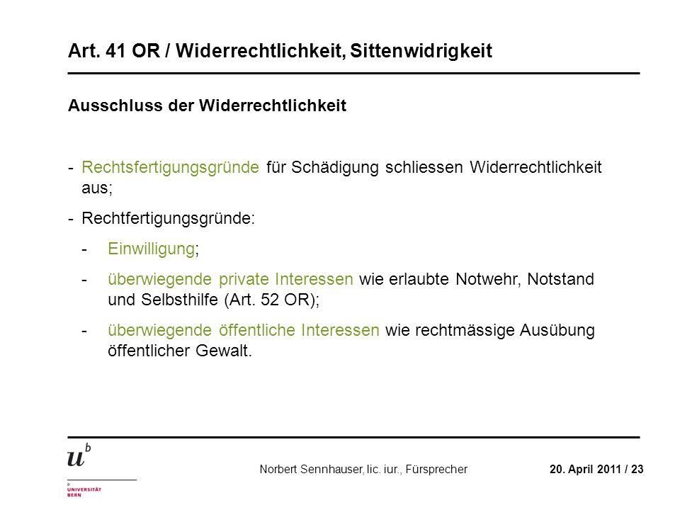 Art. 41 OR / Widerrechtlichkeit, Sittenwidrigkeit 20. April 2011 / 23Norbert Sennhauser, lic. iur., Fürsprecher Ausschluss der Widerrechtlichkeit -Rec
