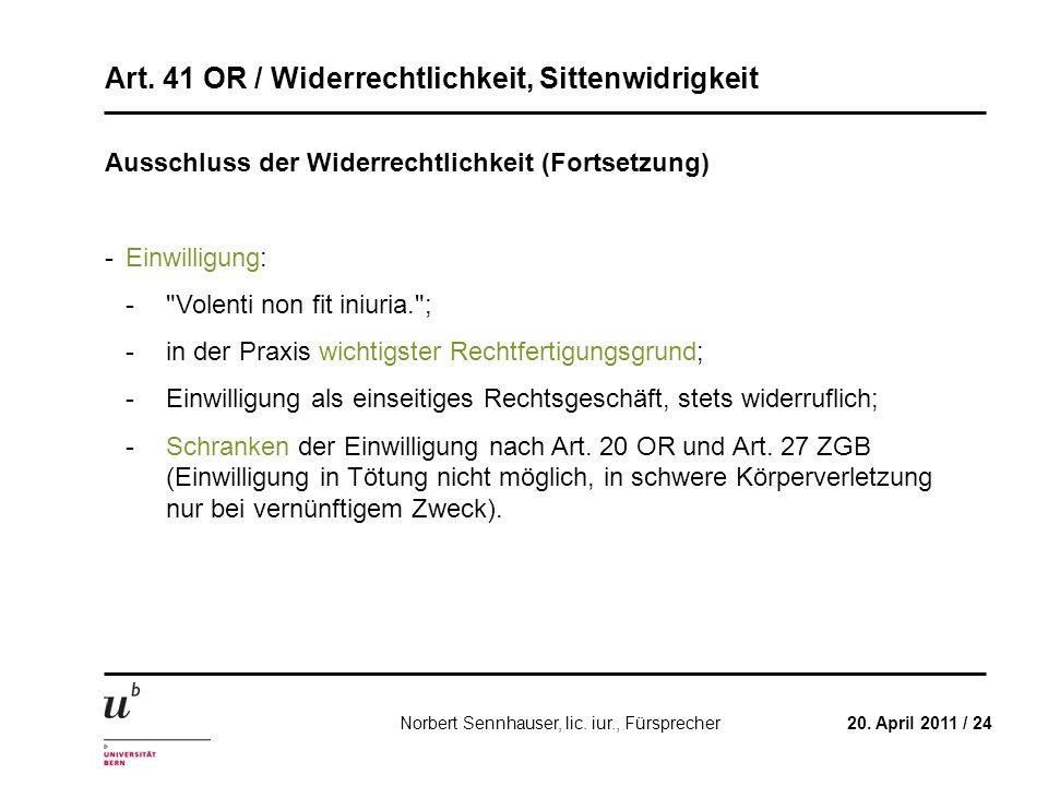 Art. 41 OR / Widerrechtlichkeit, Sittenwidrigkeit 20. April 2011 / 24Norbert Sennhauser, lic. iur., Fürsprecher Ausschluss der Widerrechtlichkeit (For
