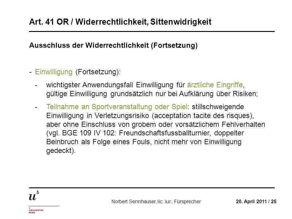 Art. 41 OR / Widerrechtlichkeit, Sittenwidrigkeit 20. April 2011 / 25Norbert Sennhauser, lic. iur., Fürsprecher Ausschluss der Widerrechtlichkeit (For