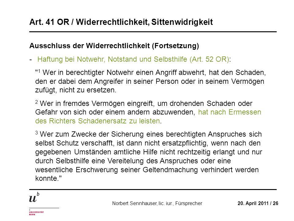 Art. 41 OR / Widerrechtlichkeit, Sittenwidrigkeit 20. April 2011 / 26Norbert Sennhauser, lic. iur., Fürsprecher Ausschluss der Widerrechtlichkeit (For