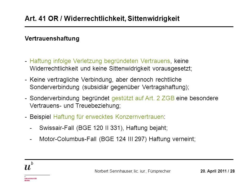 Art. 41 OR / Widerrechtlichkeit, Sittenwidrigkeit 20. April 2011 / 28Norbert Sennhauser, lic. iur., Fürsprecher Vertrauenshaftung - Haftung infolge Ve