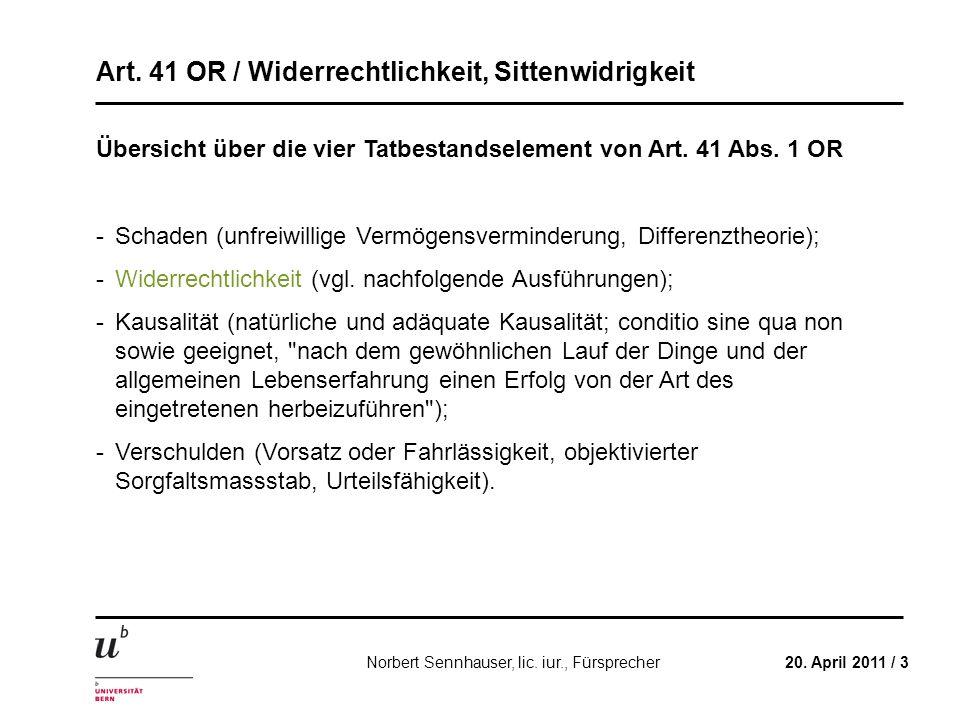 Art. 41 OR / Widerrechtlichkeit, Sittenwidrigkeit 20. April 2011 / 3Norbert Sennhauser, lic. iur., Fürsprecher Übersicht über die vier Tatbestandselem