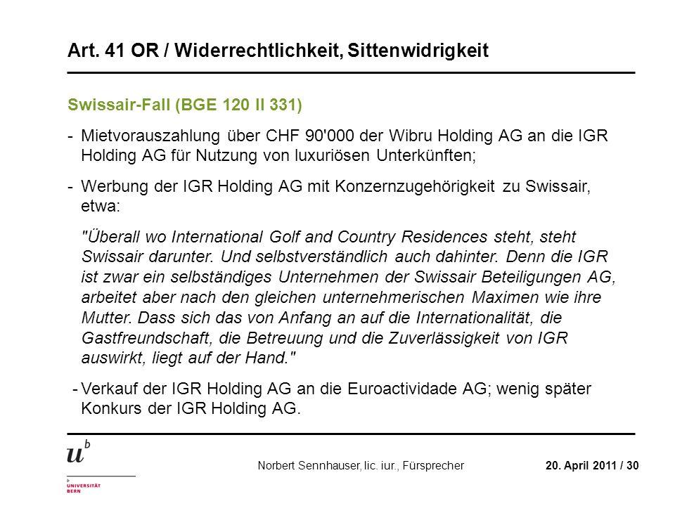 Art. 41 OR / Widerrechtlichkeit, Sittenwidrigkeit 20. April 2011 / 30Norbert Sennhauser, lic. iur., Fürsprecher Swissair-Fall (BGE 120 II 331) -Mietvo