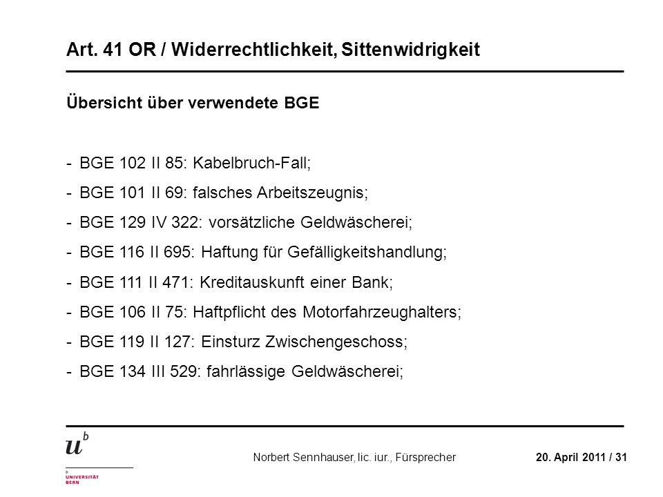 Art. 41 OR / Widerrechtlichkeit, Sittenwidrigkeit 20. April 2011 / 31Norbert Sennhauser, lic. iur., Fürsprecher Übersicht über verwendete BGE -BGE 102