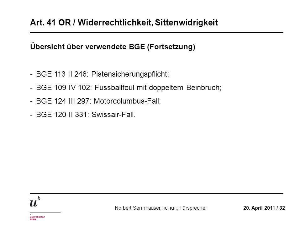 Art. 41 OR / Widerrechtlichkeit, Sittenwidrigkeit 20. April 2011 / 32Norbert Sennhauser, lic. iur., Fürsprecher Übersicht über verwendete BGE (Fortset
