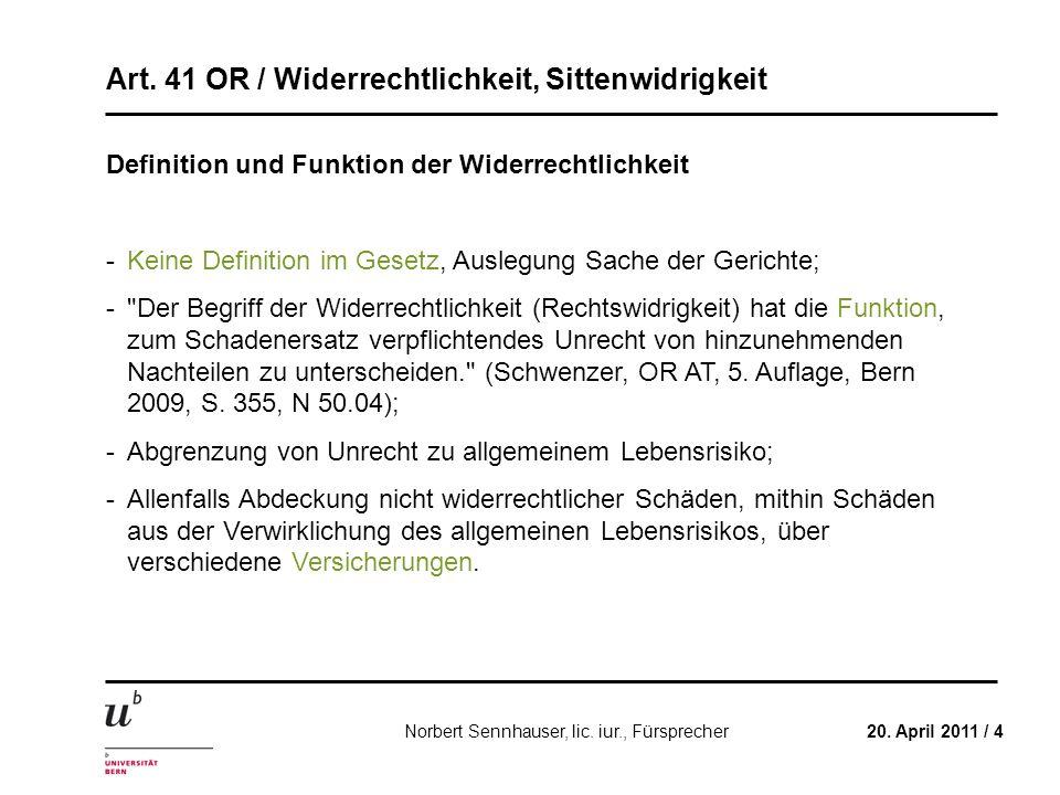 Art. 41 OR / Widerrechtlichkeit, Sittenwidrigkeit 20. April 2011 / 4Norbert Sennhauser, lic. iur., Fürsprecher Definition und Funktion der Widerrechtl