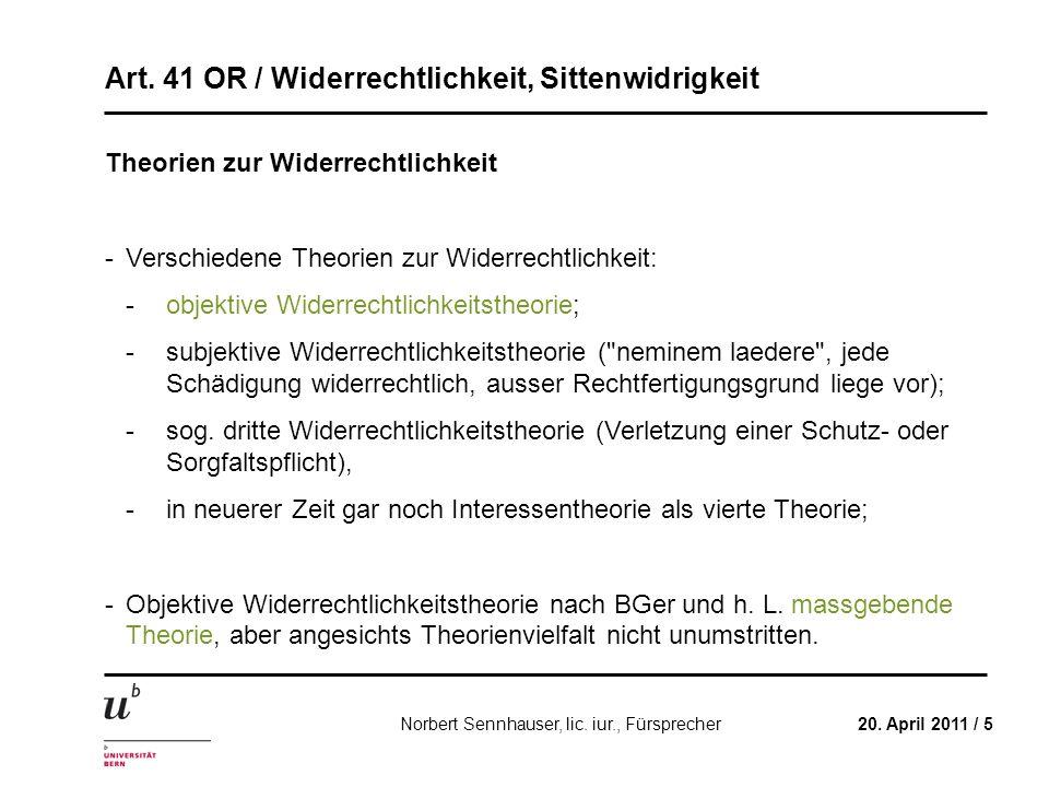 Art. 41 OR / Widerrechtlichkeit, Sittenwidrigkeit 20. April 2011 / 5Norbert Sennhauser, lic. iur., Fürsprecher Theorien zur Widerrechtlichkeit -Versch
