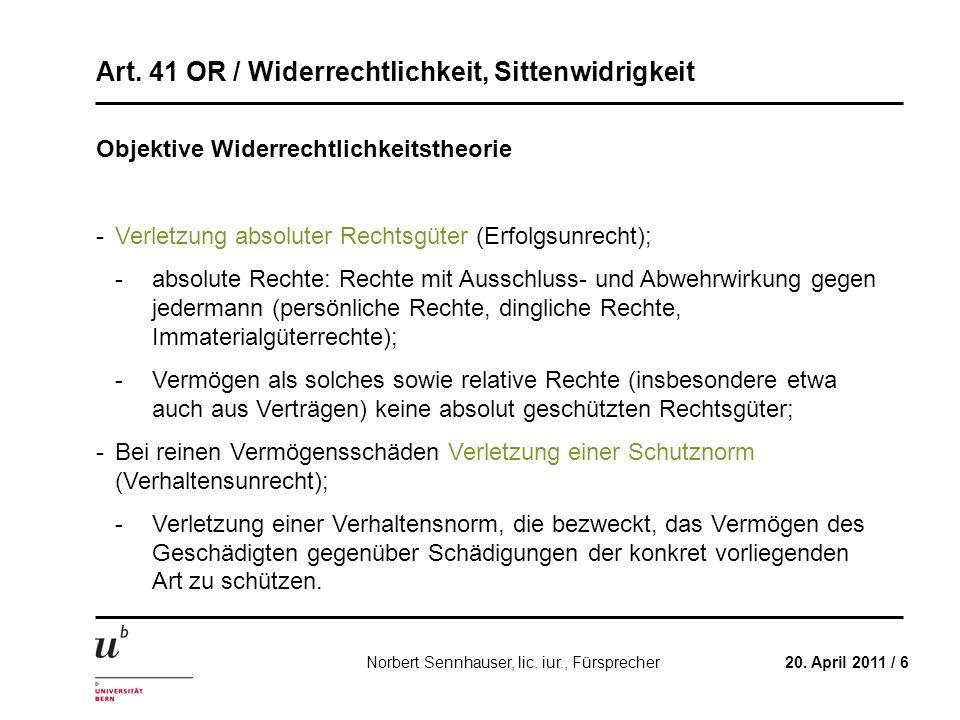 Art. 41 OR / Widerrechtlichkeit, Sittenwidrigkeit 20. April 2011 / 6Norbert Sennhauser, lic. iur., Fürsprecher Objektive Widerrechtlichkeitstheorie -V