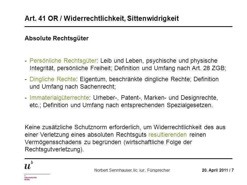 Art. 41 OR / Widerrechtlichkeit, Sittenwidrigkeit 20. April 2011 / 7Norbert Sennhauser, lic. iur., Fürsprecher Absolute Rechtsgüter - Persönliche Rech