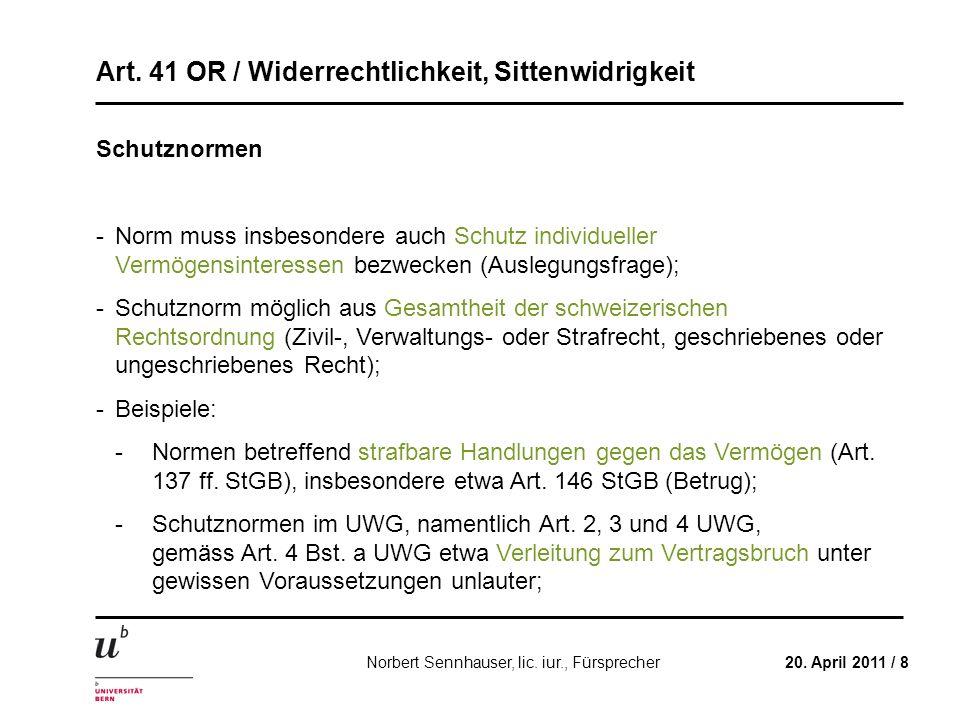 Art. 41 OR / Widerrechtlichkeit, Sittenwidrigkeit 20. April 2011 / 8Norbert Sennhauser, lic. iur., Fürsprecher Schutznormen -Norm muss insbesondere au