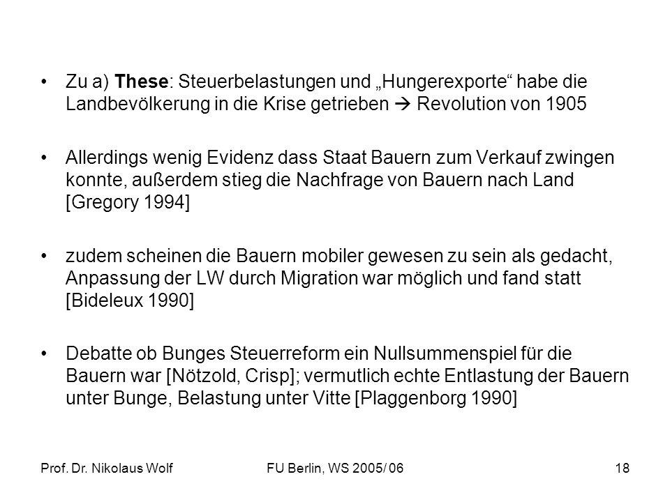 Prof. Dr. Nikolaus WolfFU Berlin, WS 2005/ 0618 Zu a) These: Steuerbelastungen und Hungerexporte habe die Landbevölkerung in die Krise getrieben Revol