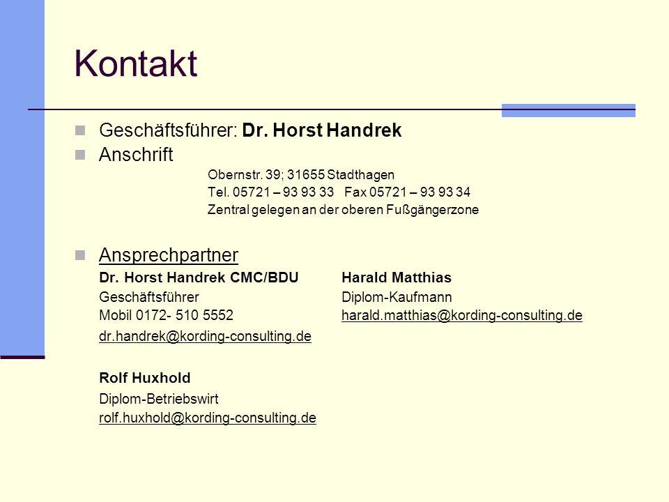 Geschäftsführer: Dr. Horst Handrek Anschrift Obernstr. 39; 31655 Stadthagen Tel. 05721 – 93 93 33 Fax 05721 – 93 93 34 Zentral gelegen an der oberen F