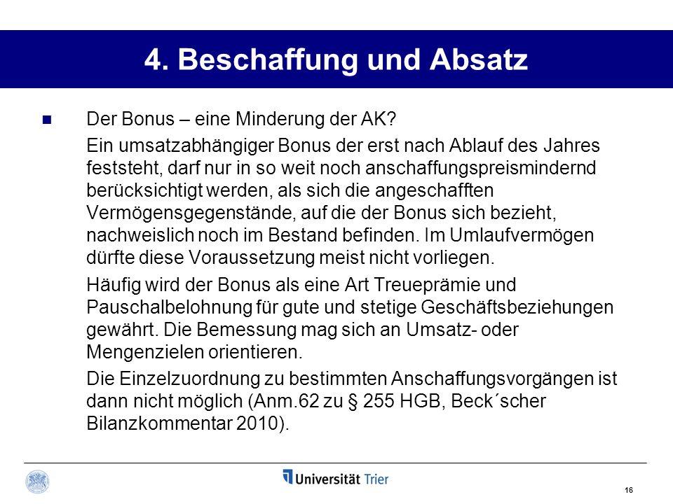 16 4.Beschaffung und Absatz Der Bonus – eine Minderung der AK.