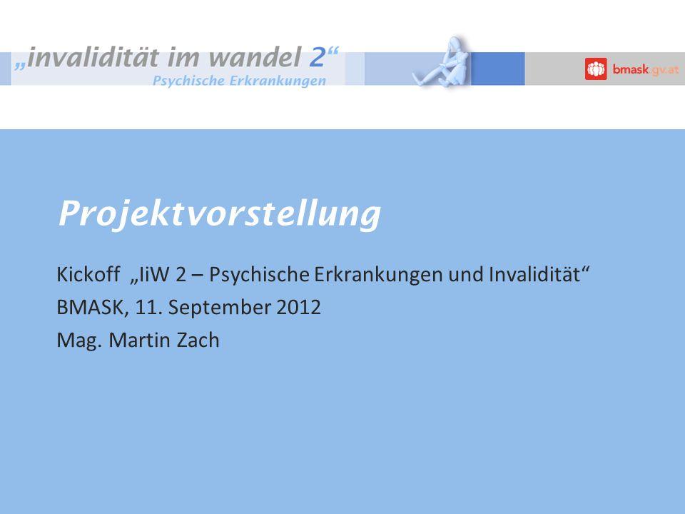 Projektvorstellung Kickoff IiW 2 – Psychische Erkrankungen und Invalidität BMASK, 11.