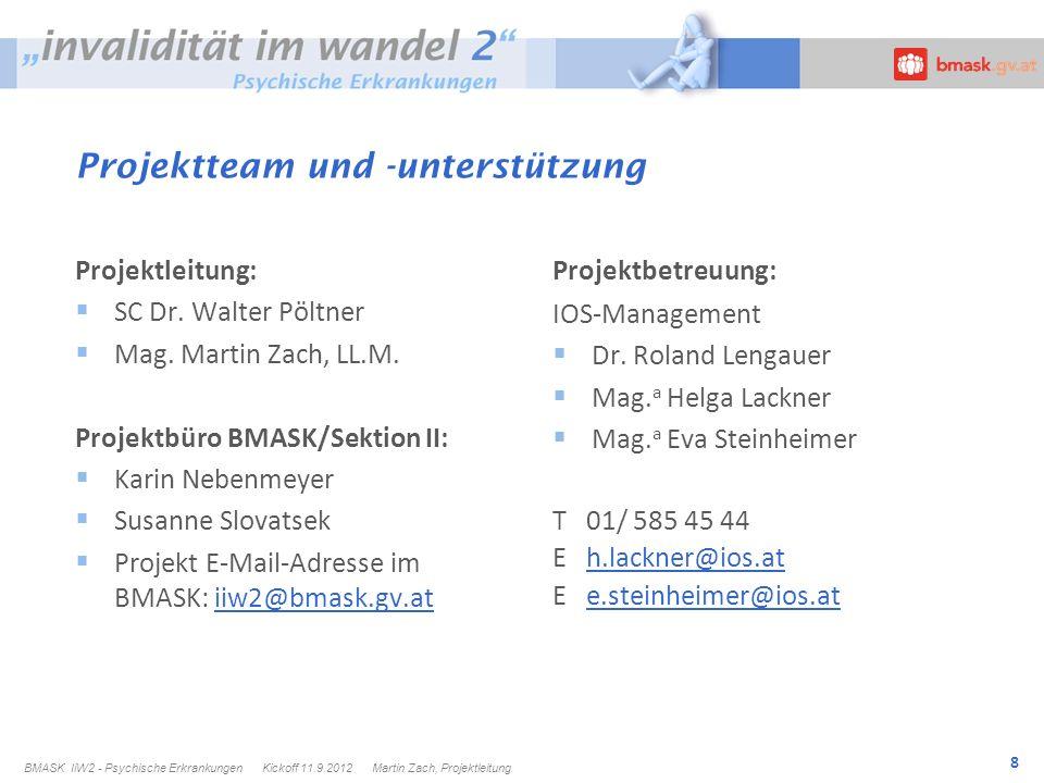 8 Projektteam und -unterstützung Projektleitung: SC Dr.
