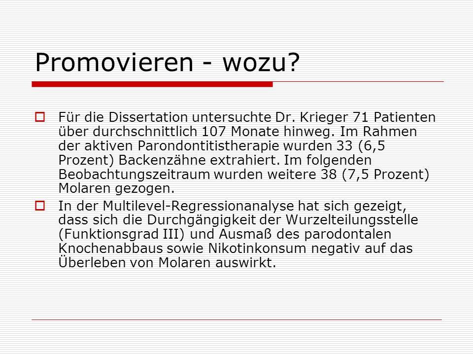 Promovieren - wozu? Für die Dissertation untersuchte Dr. Krieger 71 Patienten über durchschnittlich 107 Monate hinweg. Im Rahmen der aktiven Parondont