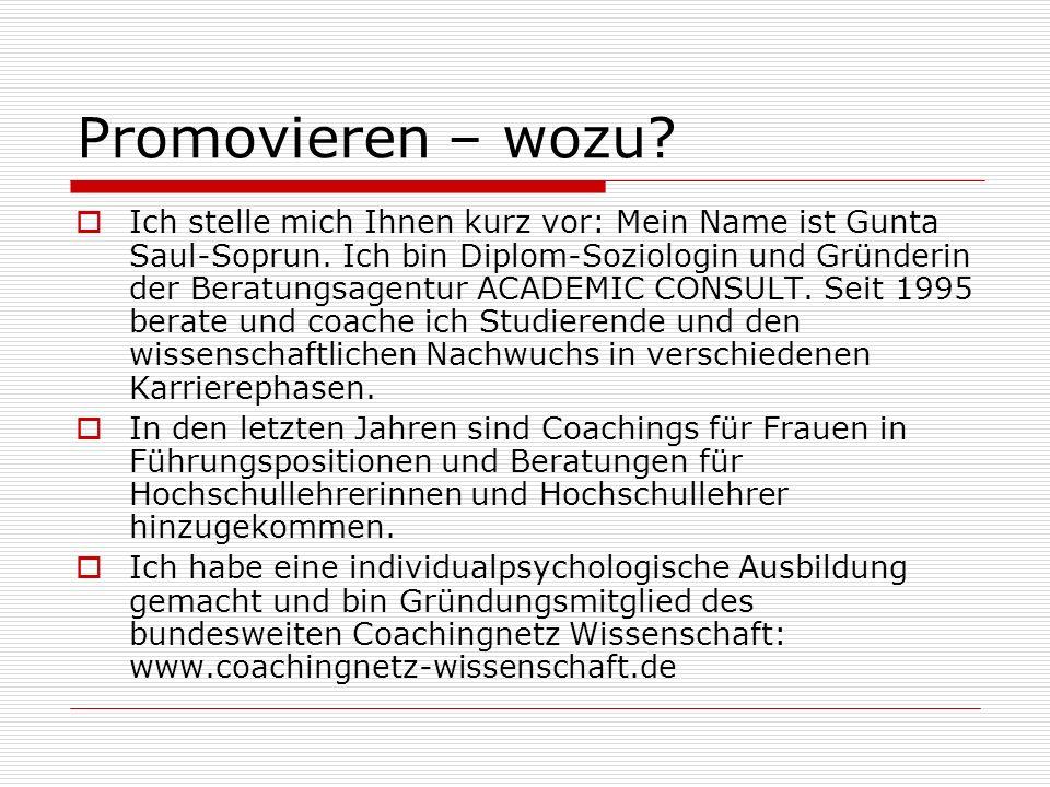 Promovieren – wozu? Ich stelle mich Ihnen kurz vor: Mein Name ist Gunta Saul-Soprun. Ich bin Diplom-Soziologin und Gründerin der Beratungsagentur ACAD