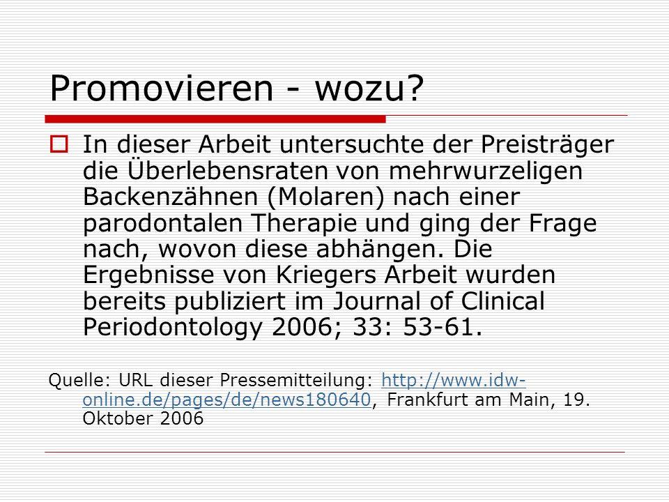 Promovieren - wozu? In dieser Arbeit untersuchte der Preisträger die Überlebensraten von mehrwurzeligen Backenzähnen (Molaren) nach einer parodontalen