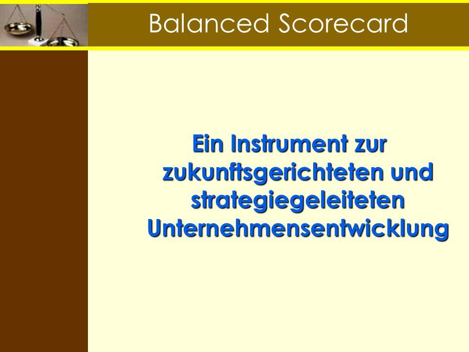 Balanced Scorecard Ein Instrument zur zukunftsgerichteten und strategiegeleiteten Unternehmensentwicklung